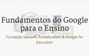 MOOC: Fundamentos do Google para o Ensino